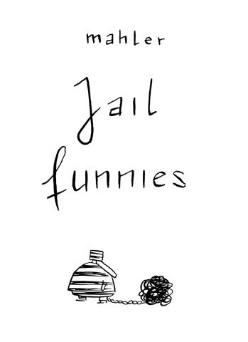 mahler :: Jailfunnies #1